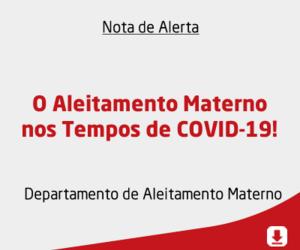 O Aleitamento Materno nos Tempos de COVID-19!