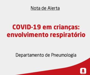 COVID-19 em crianças: envolvimento respiratório