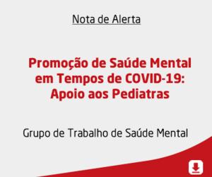 Promoção de Saúde Mental em Tempos de COVID-19: Apoio aos Pediatras