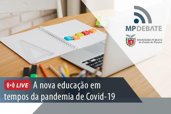 MP DEBATE - A nova educação em tempos da pandemia de Covid-19