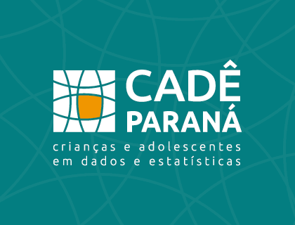 Cadê Paraná - crianças e adolescentes em dados estatísticos