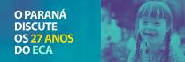EVENTO - O Paraná discute os 27 anos do ECA