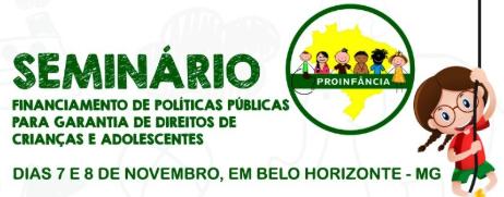EVENTO - PROINFÂNCIA abre inscrições para Seminário sobre Financiamento de Políticas Públicas