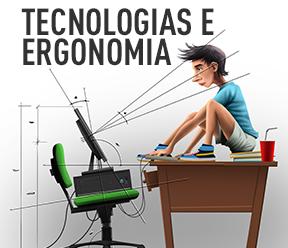 Tecnologias e Ergonomia