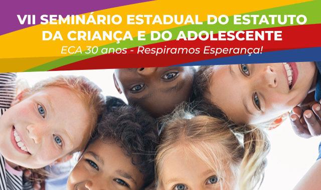 EVENTO - VII Seminário Estadual do Estatuto da Criança e do Adolescente