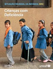 Leia o relatório Situação Mundial da Infância 2013: Crianças com Deficiência