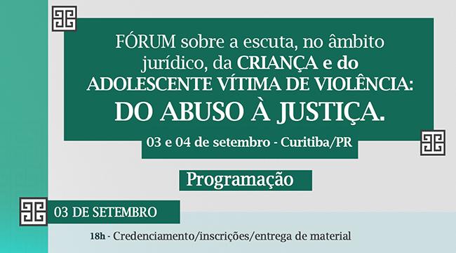 I Fórum sobre a escuta, no âmbito jurídico, da criança e do adolescente vítima de violência: do abuso à justiça
