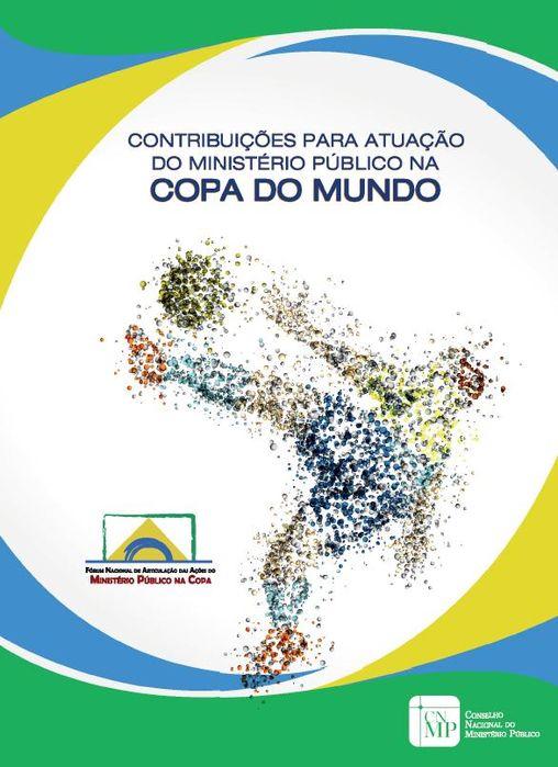 Contribuições para Atuação do Ministério Público Durante a Copa do Mundo
