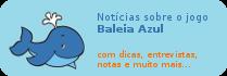 Notícias sobre o Jogo Baleia Azul