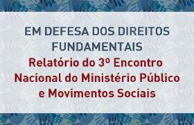 CNMP - CDDF apresenta relatório de encontro entre MP e movimentos sociais