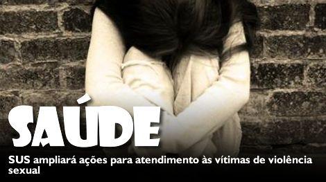 SUS ampliará ações para atendimento às vítimas de violência sexual