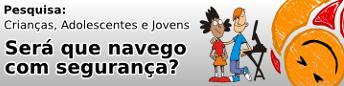 Pesquisa SaferNet - para crianças, jovens e adolescentes
